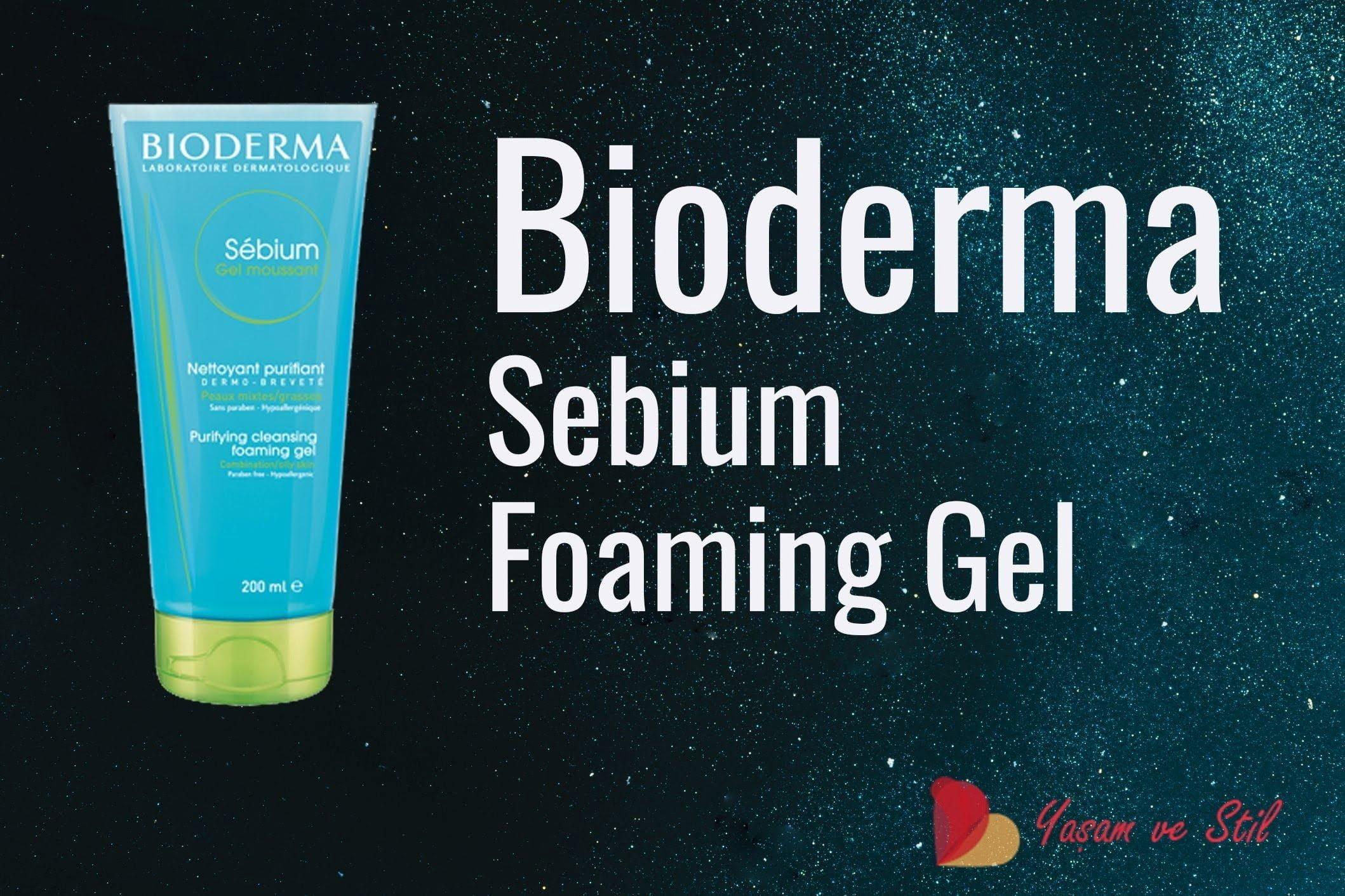 Bioderma Sebium Foaming Gel Kullanıcı Yorumları