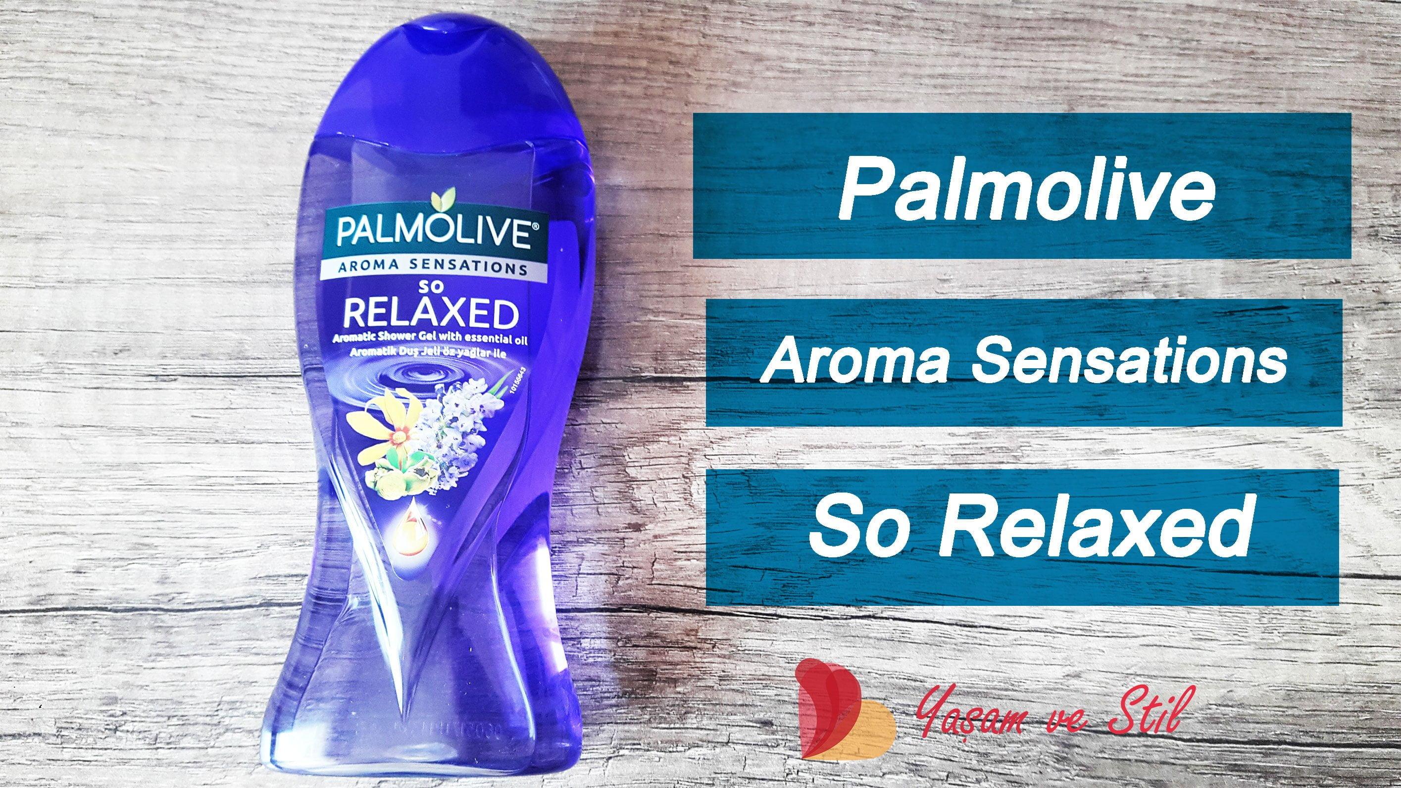 Palmolive Aroma Sensations So Relaxed Duj Jeli Kullanıcı Yorumları