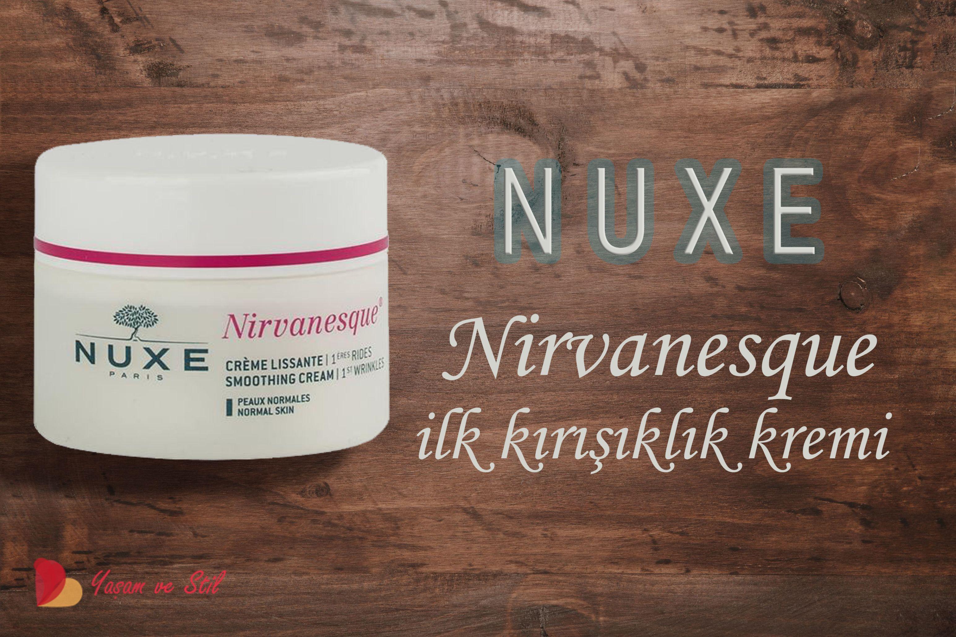 Nuxe Nirvanesque İlk Kırışıklık Kremi Kullanıcı Yorumları